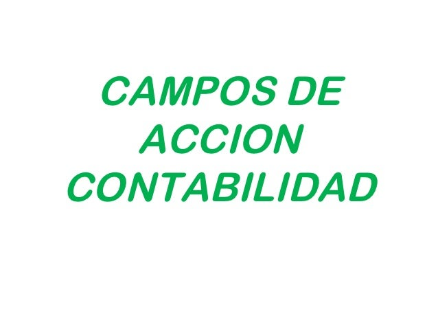 CAMPOS DE  ACCIONCONTABILIDAD