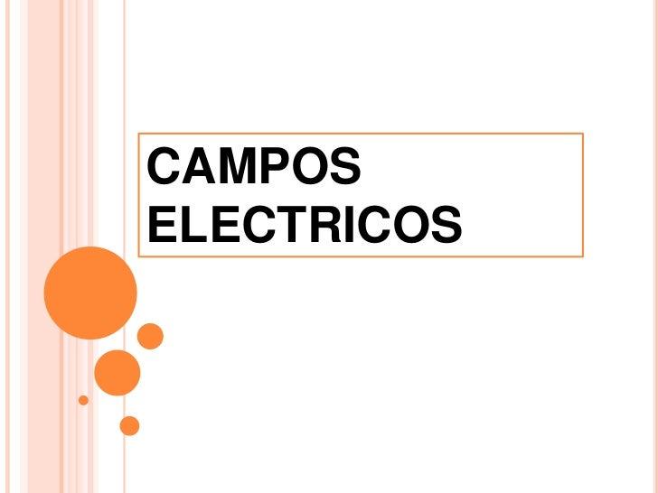 CAMPOS ELECTRICOS<br />