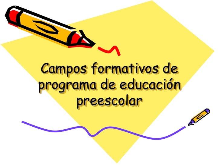Campos formativos deprograma de educación      preescolar