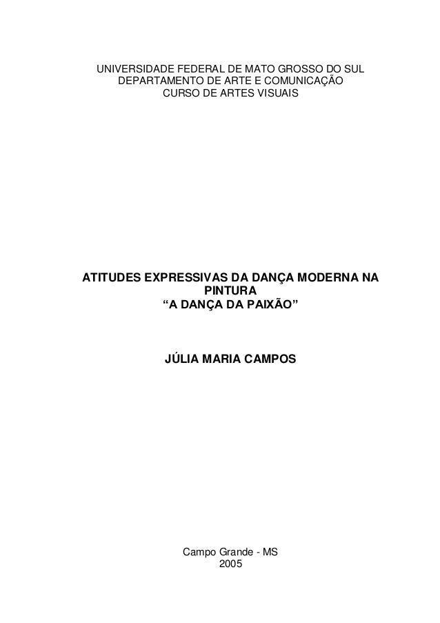 UNIVERSIDADE FEDERAL DE MATO GROSSO DO SUL DEPARTAMENTO DE ARTE E COMUNICAÇÃO CURSO DE ARTES VISUAIS  ATITUDES EXPRESSIVAS...