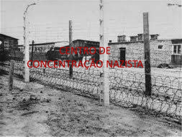 CENTRO DE CONCENTRAÇÃO NAZISTA