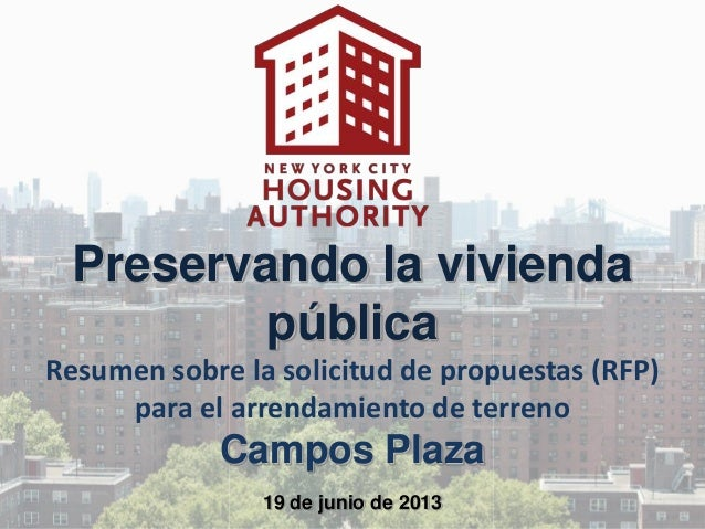 Preservando la viviendapúblicaResumen sobre la solicitud de propuestas (RFP)para el arrendamiento de terrenoCampos Plaza19...
