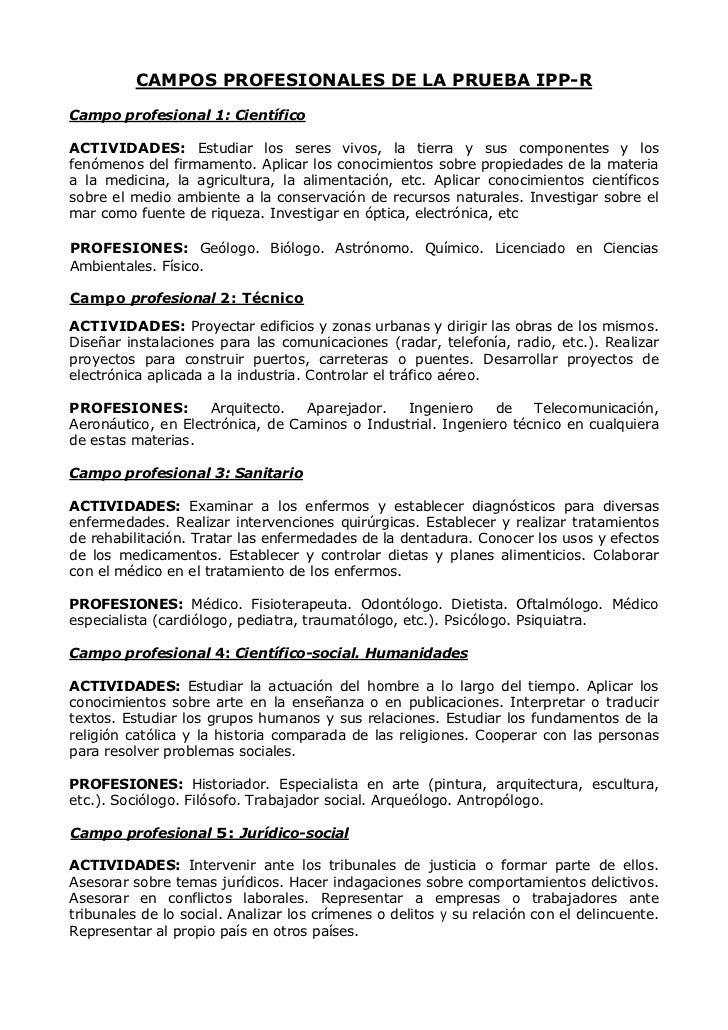 CAMPOS PROFESIONALES DE LA PRUEBA IPP-RCampo profesional 1: CientíficoACTIVIDADES: Estudiar los seres vivos, la tierra y s...