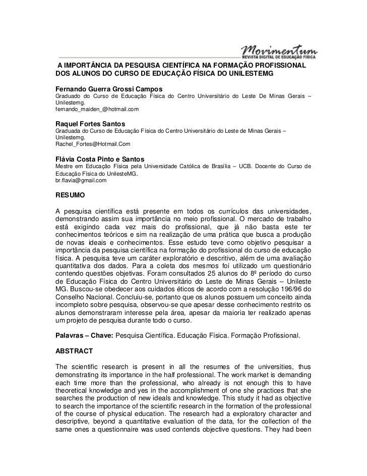 A IMPORTÂNCIA DA PESQUISA CIENTÍFICA NA FORMAÇÃO PROFISSIONALDOS ALUNOS DO CURSO DE EDUCAÇÃO FÍSICA DO UNILESTEMGFernando ...