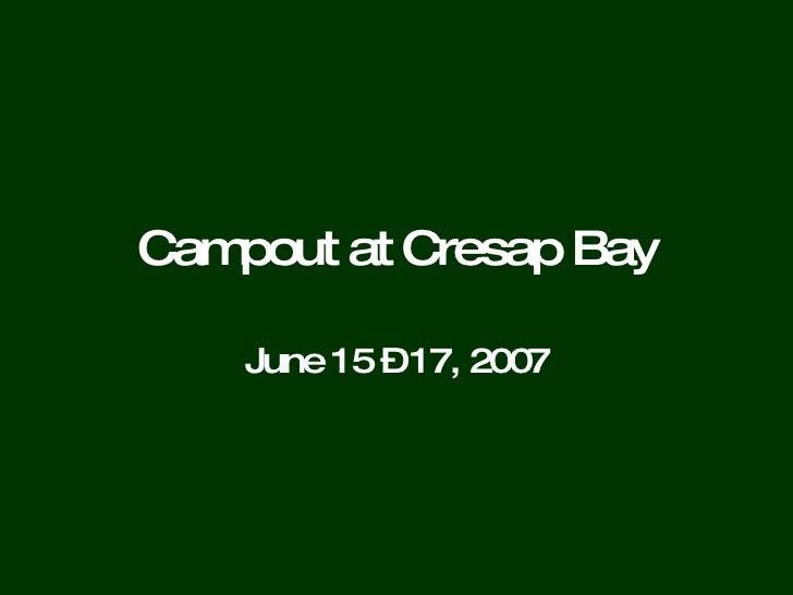 Campout at Cresap Bay June 15 – 17, 2007
