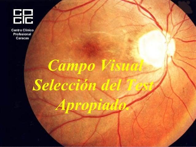 Centro ClínicoProfesionalCaracasCampo VisualSelección del TestApropiado.