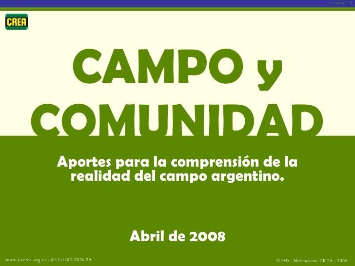 CAMPO y COMUNIDAD Aportes para la comprensión de la realidad del campo argentino. Abril de 2008 versión 1.4