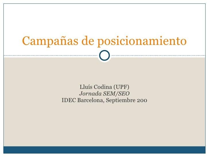 Lluís Codina (UPF) Jornada SEM/SEO IDEC Barcelona, Septiembre 200 Campañas de posicionamiento