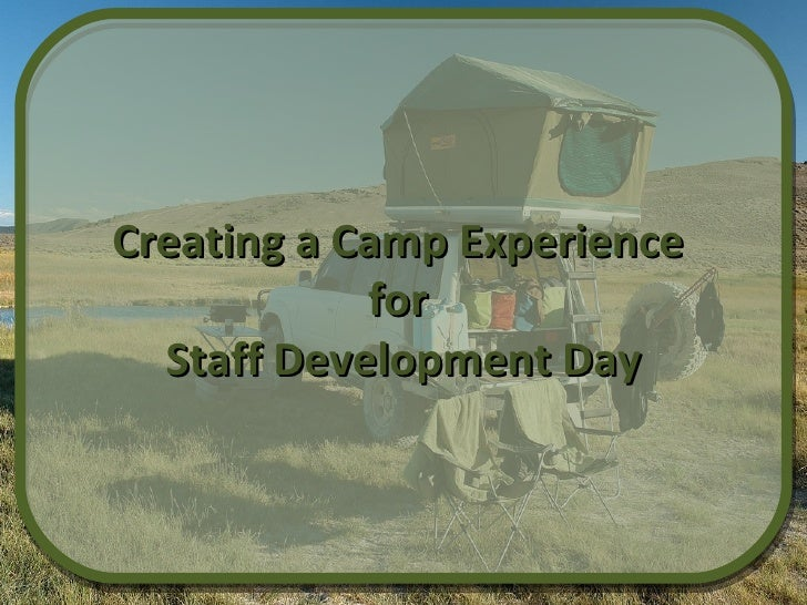 Creating a Camp Experience  for  Staff Development Day