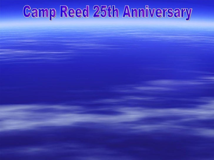 Camp Reed 25 Yr