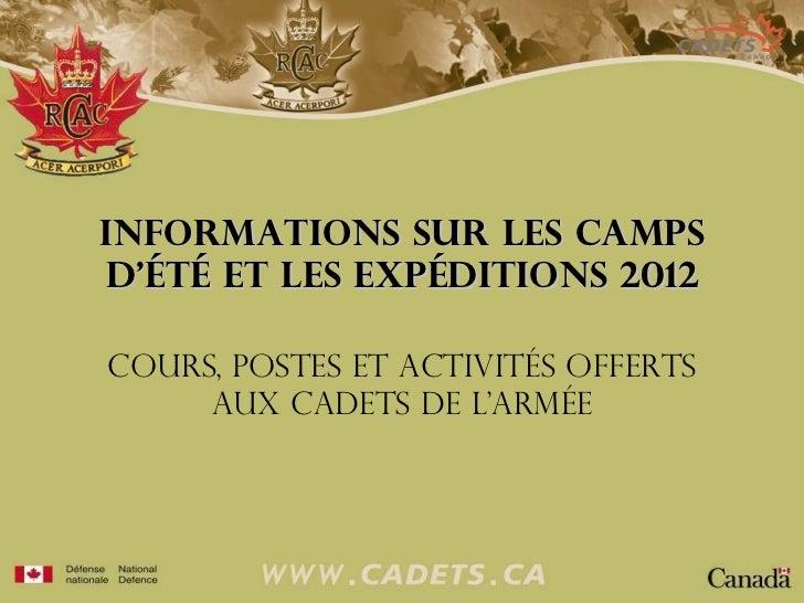 Informations sur les camps d'été et les expéditions 2012 Cours, POSTES et ACTIVITÉS offerts aux cadets de l'armée