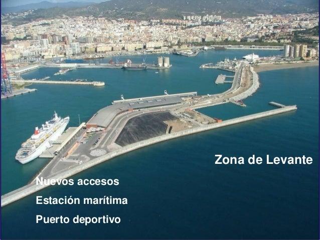 Zona de Levante Nuevos accesos  Estación marítima Puerto deportivo