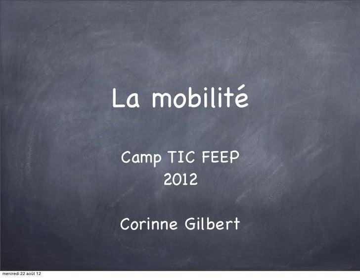 La mobilité                      Camp TIC FEEP                          2012                      Corinne Gilbertmercredi ...