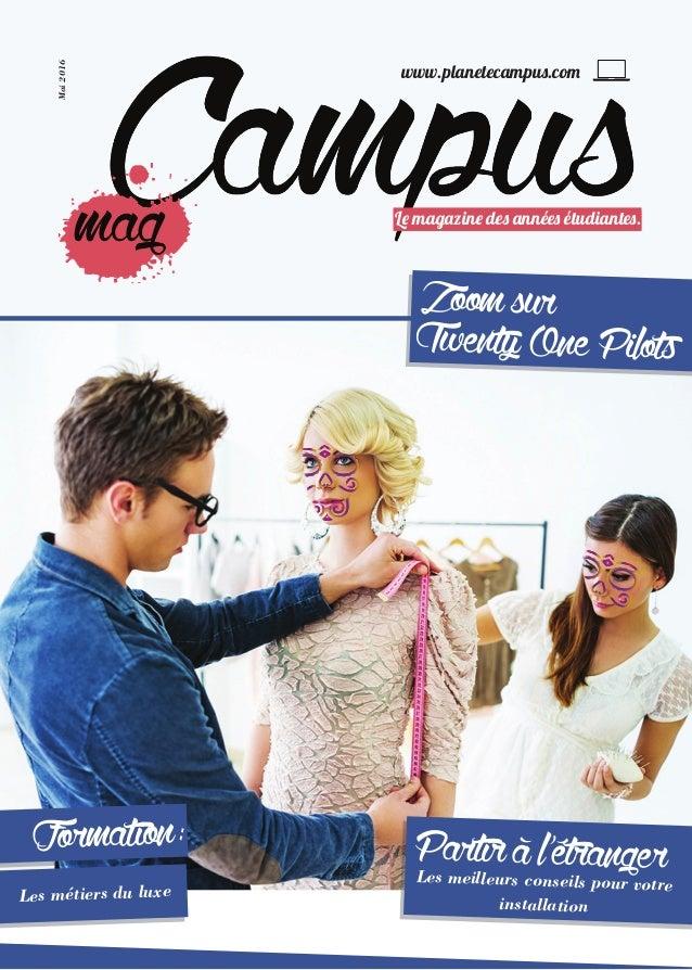www.planetecampus.com Mai2016 Formation: Les métiers du luxe TwentyOnePilots Zoomsur Partiràl'étrangerLes meilleurs consei...