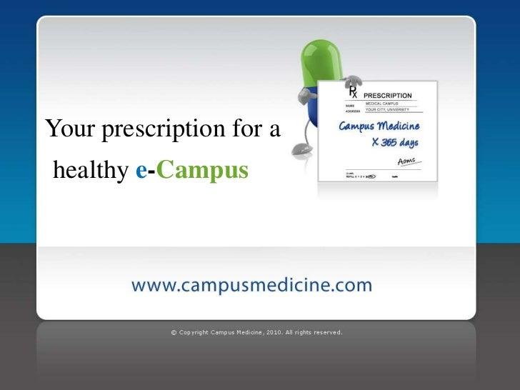 Your prescription for ahealthy e-Campus