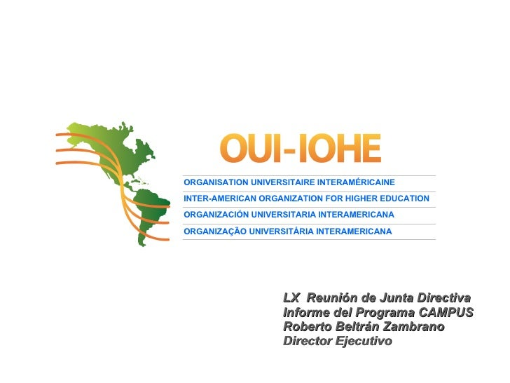 ORGANISATION UNIVERSITAIRE INTERAMÉRICAINE INTER-AMERICAN ORGANIZATION FOR HIGHER EDUCATION ORGANIZACI ÓN UNIVERSITARIA IN...