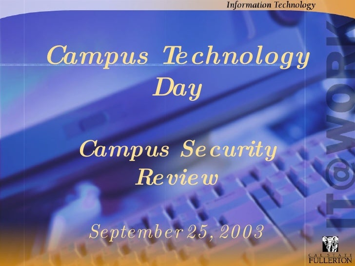 Campus Technology Day Campus Security Review September 25, 2003