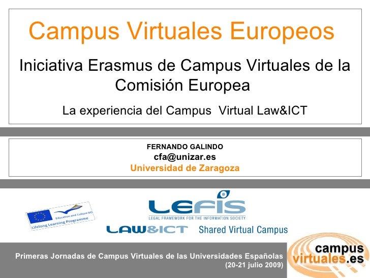 Campus Virtuales Europeos Iniciativa Erasmus de Campus Virtuales de la               Comisión Europea            La experi...