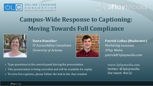 Campus-Wide Response to Captioning: Moving Towards Full Compliance Dawn Hunziker IT Accessibility Consultant University of...