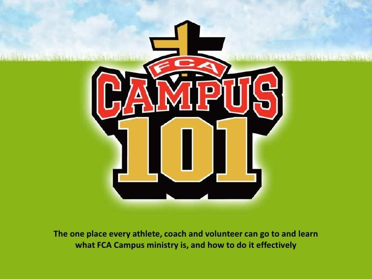 The one place every athlete, coach and volunteer can go to and learn what FCA Campus ministry is, and how to do it effecti...