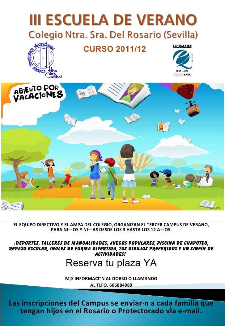 CURSO 2011/12 EL EQUIPO DIRECTIVO Y EL AMPA DEL COLEGIO, ORGANIZAN EL TERCER CAMPUS DE VERANO,                 PARA NIÑOS ...