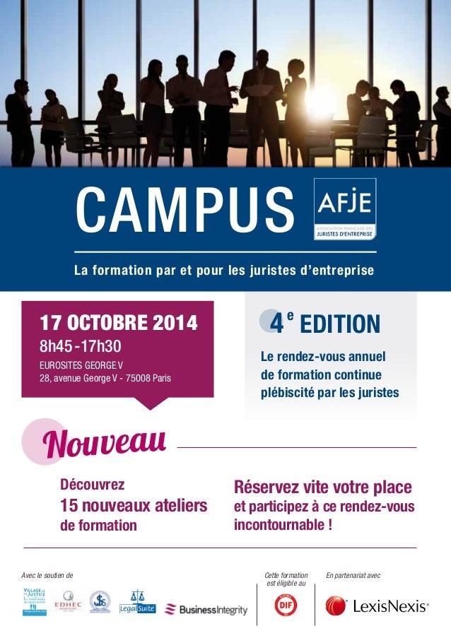 En partenariat avecAvec le soutien de Flashez ce code pour plus d'information : CAMPUS AFJE 11 OCTOBRE 2013 > 8h45–18h30 E...