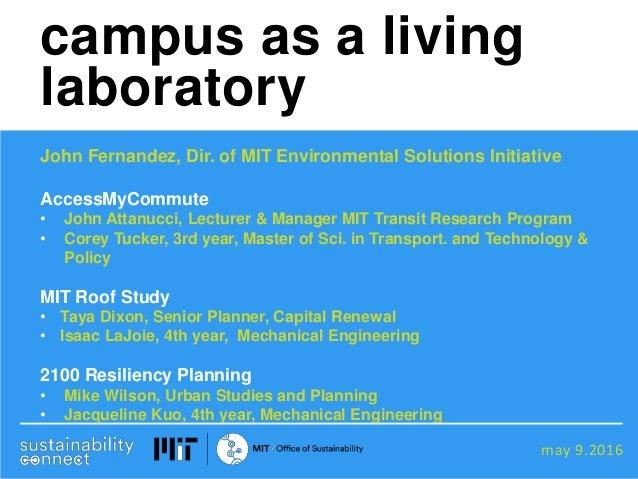 may 9.2016 John Fernandez, Dir. of MIT Environmental Solutions Initiative AccessMyCommute • John Attanucci, Lecturer & Man...