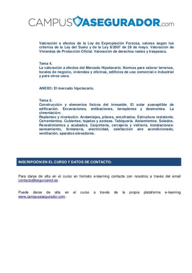 Valoración a efectos de la Ley de Expropiación Forzosa, valores según los criterios de la Ley del Suelo y de la Ley 8/2007...