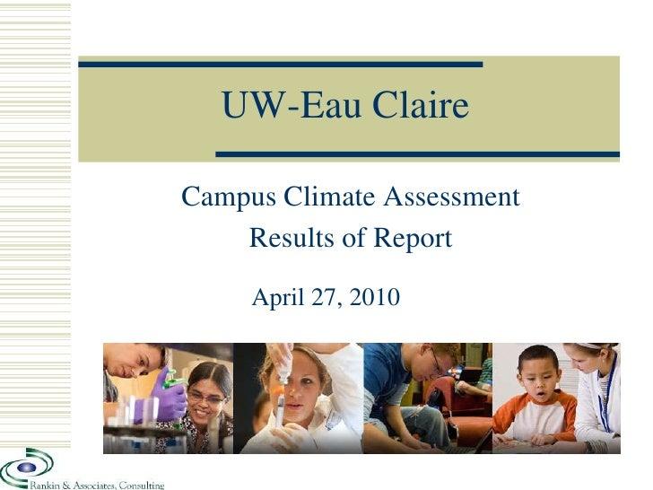 UW-Eau Claire  Campus Climate Assessment     Results of Report      April 27, 2010