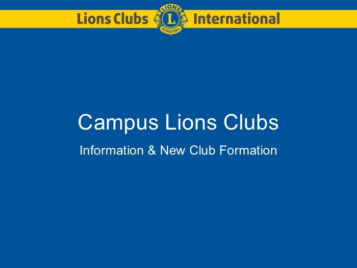 Campus Lions ClubsInformation & New Club Formation