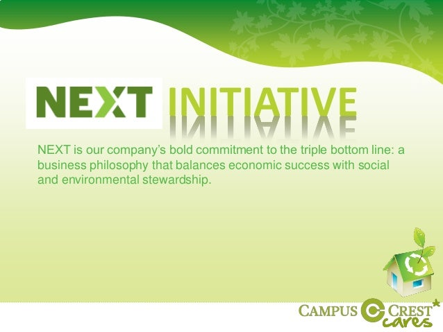 INITIATIVE NEXT is our company's bold commitment to the triple bottom line: a business philosophy that balances economic s...
