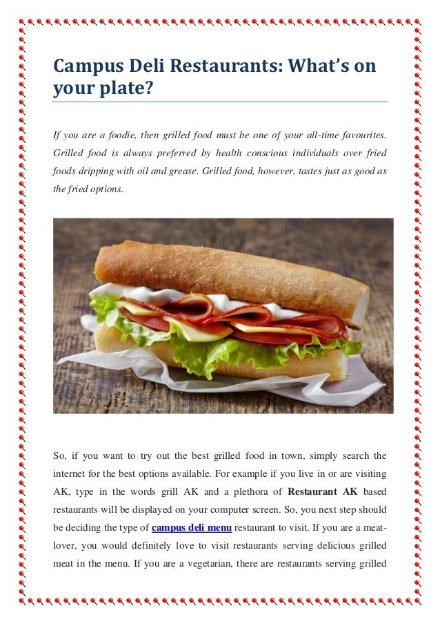 Campus Deli Restaurants: What's on your plate? If you are a foodie, then grilled food must be one of your all-time favouri...