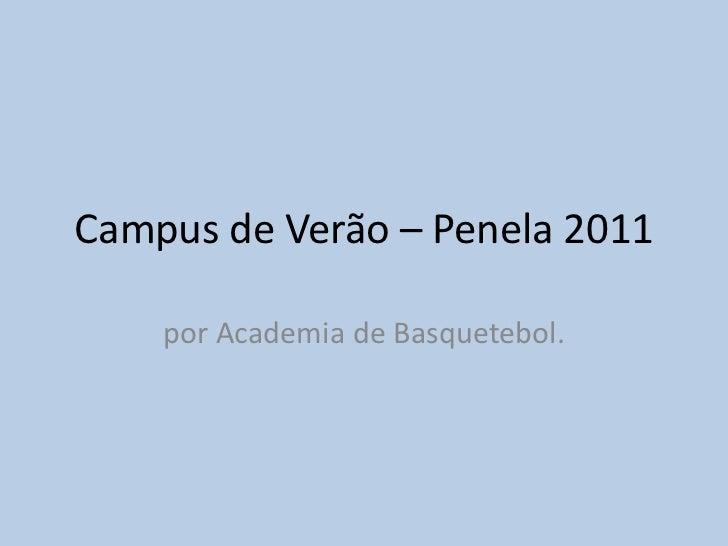 Campus de Verão – Penela 2011<br />por Academia de Basquetebol.<br />