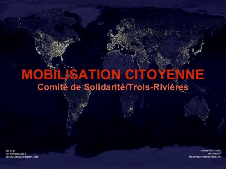 MOBILISATION CITOYENNE Comité de Solidarité/Trois-Rivières