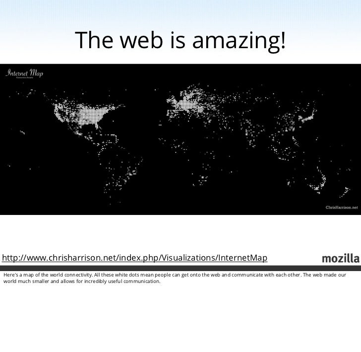 Mozilla, the web and you! (including notes) Slide 2