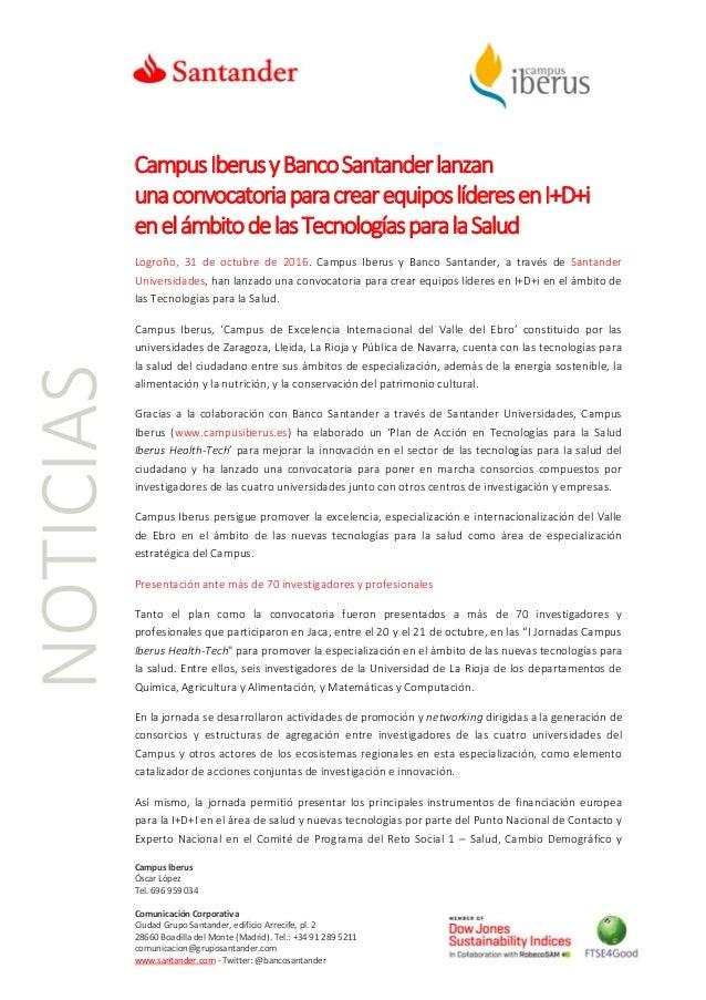 Campus Iberus Óscar López Tel. 696 959 034 Comunicación Corporativa Ciudad Grupo Santander, edificio Arrecife, pl. 2 28660...