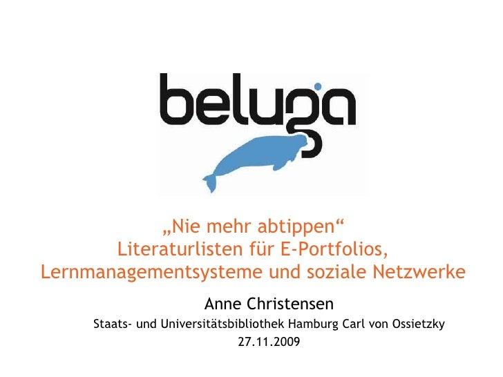 """"""" Nie mehr abtippen"""" Literaturlisten für E-Portfolios, Lernmanagementsysteme und soziale Netzwerke Anne Christensen Staats..."""