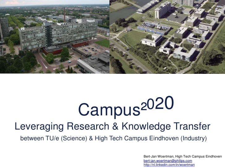 020<br />Campus²<br />Leveraging Research & Knowledge Transfer<br />between TU/e (Science) & High Tech Campus Eindhoven (I...