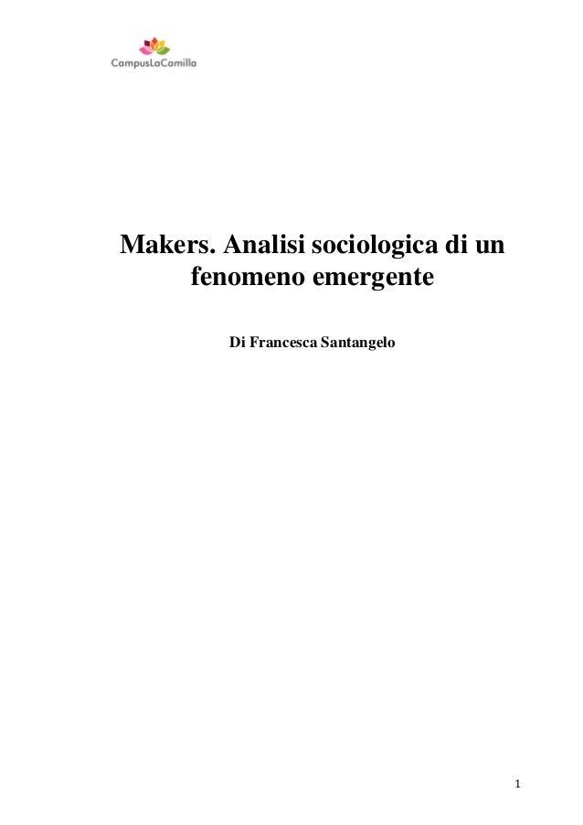 Makers. Analisi sociologica di un fenomeno emergente Di Francesca Santangelo  1
