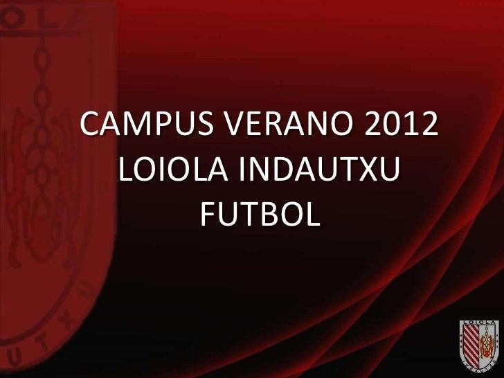 CAMPUS VERANO 2012  LOIOLA INDAUTXU      FUTBOL