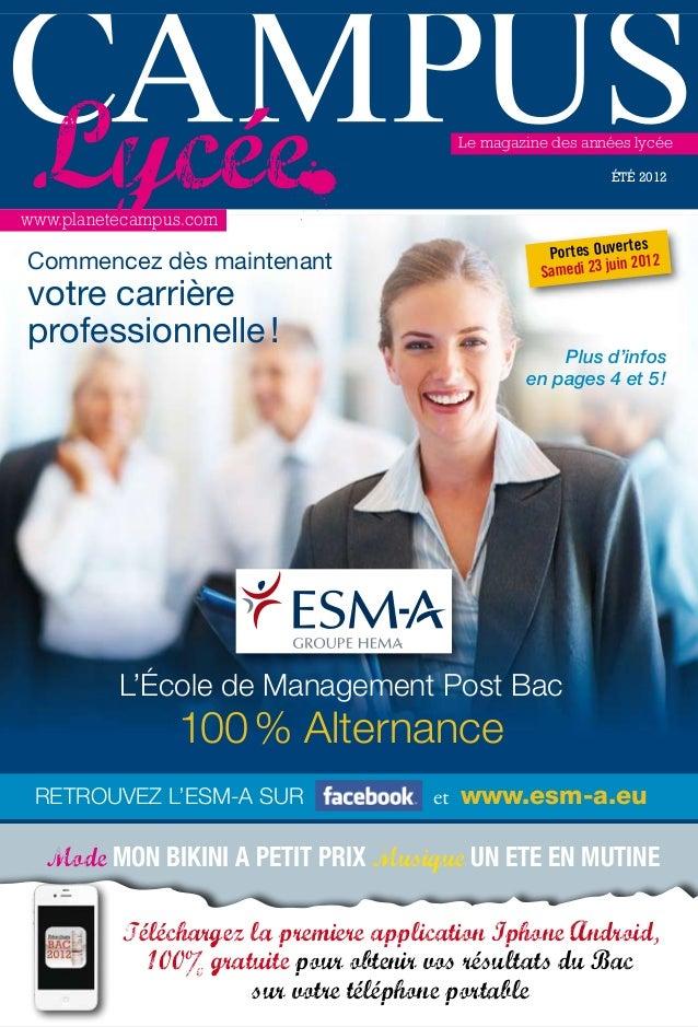2012 - été - campus lycée / 1 RETROUVEZ L'ESM-A SUR et www.esm-a.eu L'École de Management Post Bac 100% Alternance Portes ...