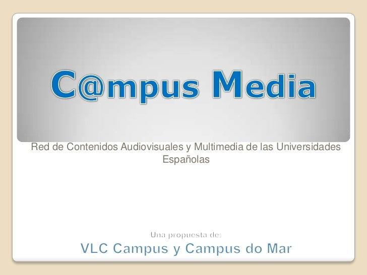 Red de Contenidos Audiovisuales y Multimedia de las Universidades                           Españolas