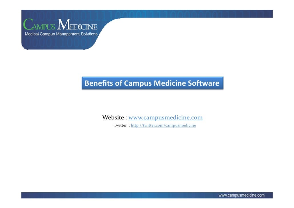 Benefits of Campus Medicine Software        Website : www.campusmedicine.com        Twitter : http://twitter.com/campusmed...