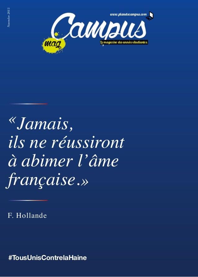«Jamais, ils ne réussiront à abimer l'âme française.» F. Hollande #TousUnisContrelaHaine Novembre2015 Le magazine des anné...