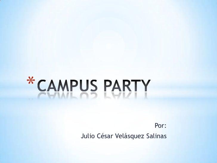 *                            Por:    Julio César Velásquez Salinas