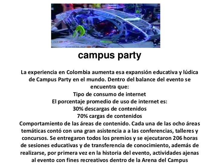 campus party                       campus partyLa experiencia en Colombia aumenta esa expansión educativa y lúdica   de Ca...