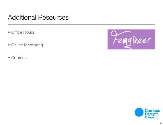 Additional Resources • Office Hours • Online Mentoring • Courses 42