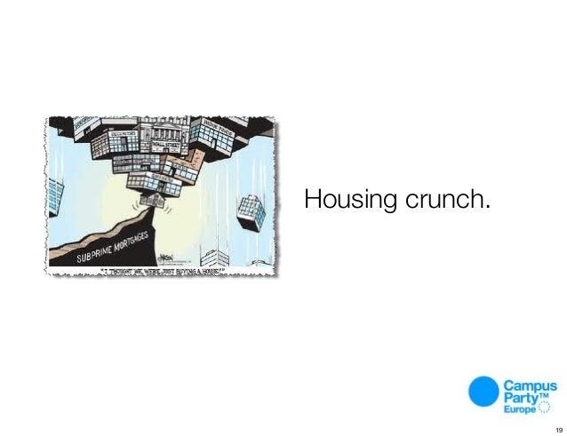 Housing crunch. 19