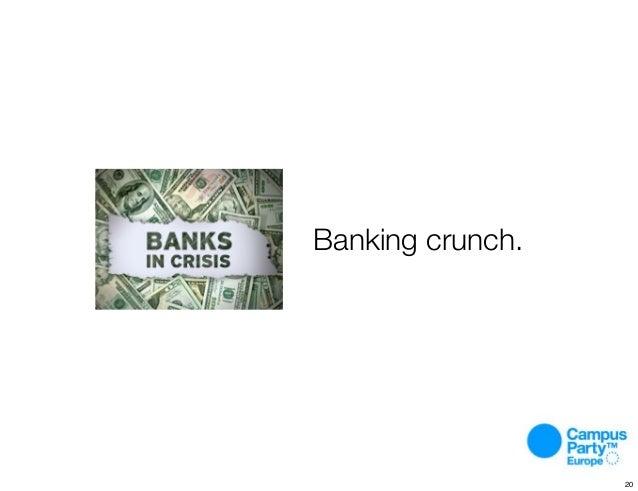 Banking crunch. 20