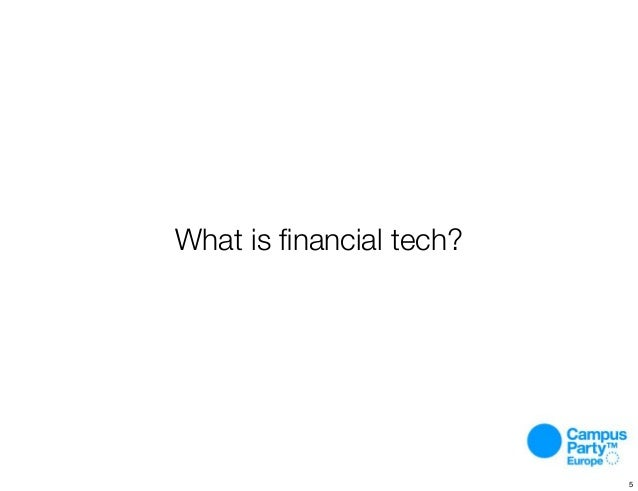 What is financial tech? 5